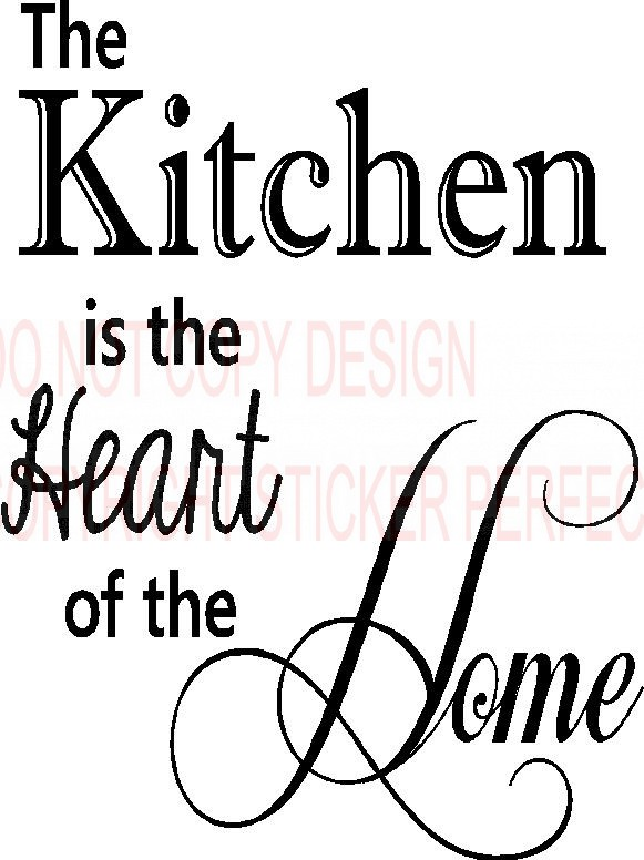 Kitchen Is The Heart Of The Home Quotes