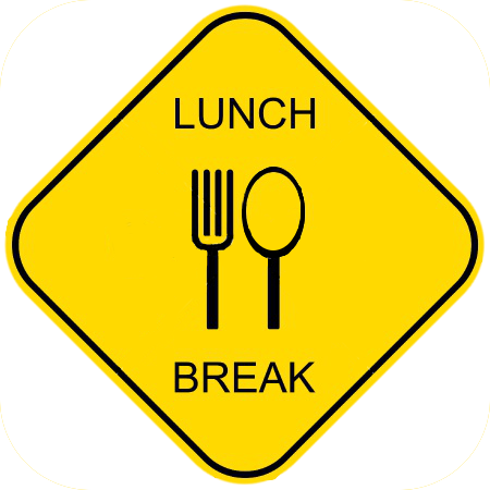 Lunch Break Sign Lunch Break Sign Png