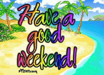 Have a nice weekend animated images